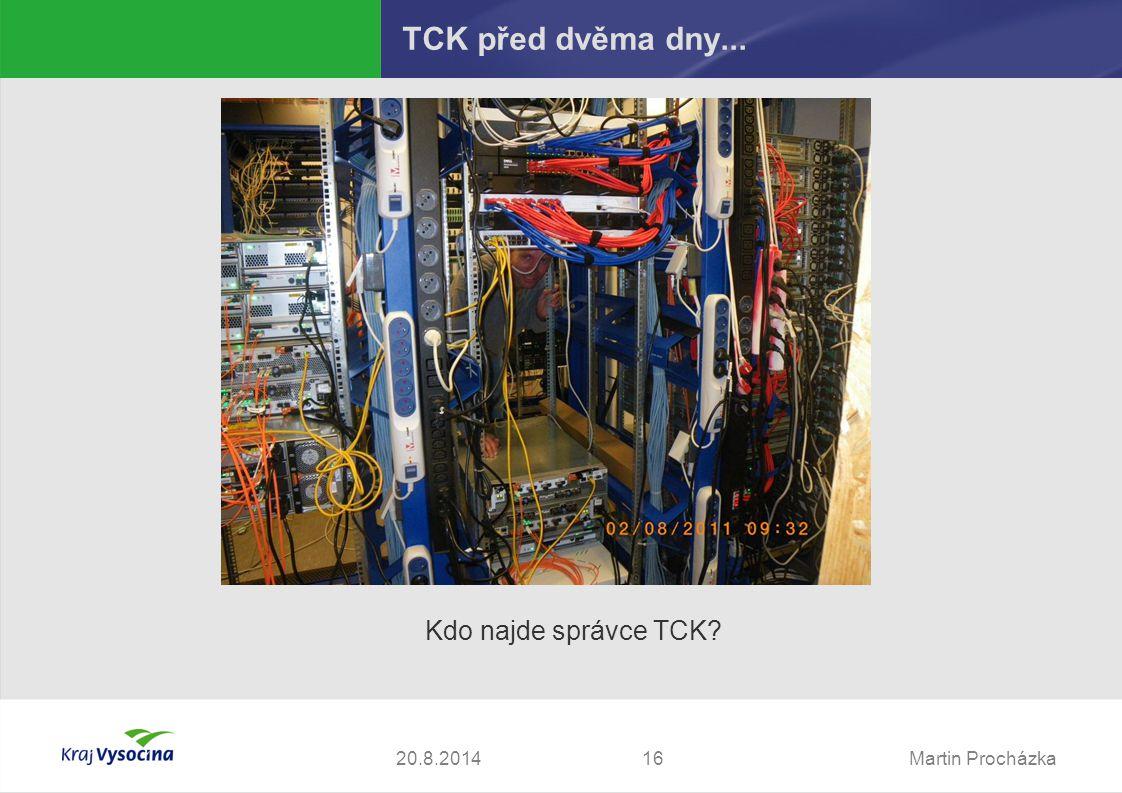 Martin Procházka1620.8.2014 TCK před dvěma dny... Kdo najde správce TCK