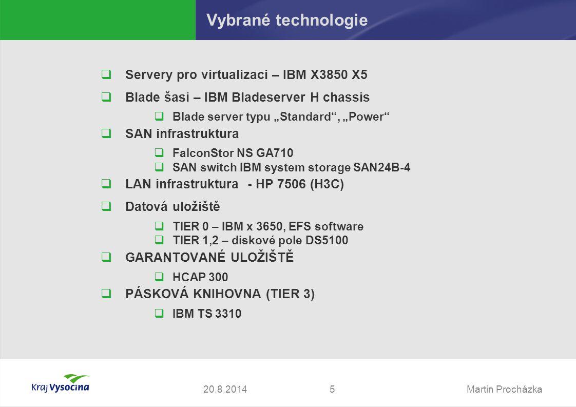 "Martin Procházka520.8.2014 Vybrané technologie  Servery pro virtualizaci – IBM X3850 X5  Blade šasi – IBM Bladeserver H chassis  Blade server typu ""Standard , ""Power  SAN infrastruktura  FalconStor NS GA710  SAN switch IBM system storage SAN24B-4  LAN infrastruktura - HP 7506 (H3C)  Datová uložiště  TIER 0 – IBM x 3650, EFS software  TIER 1,2 – diskové pole DS5100  GARANTOVANÉ ULOŽIŠTĚ  HCAP 300  PÁSKOVÁ KNIHOVNA (TIER 3)  IBM TS 3310"