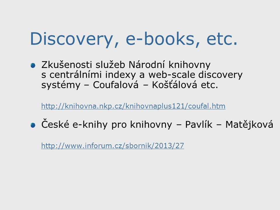 Discovery, e-books, etc.