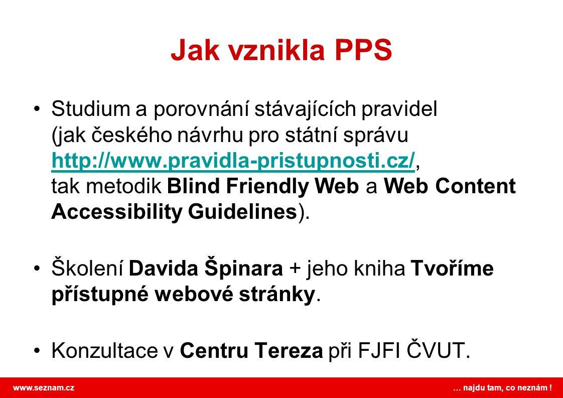 www.seznam.cz … najdu tam, co neznám ! Jak vznikla PPS Studium a porovnání stávajících pravidel (jak českého návrhu pro státní správu http://www.pravi