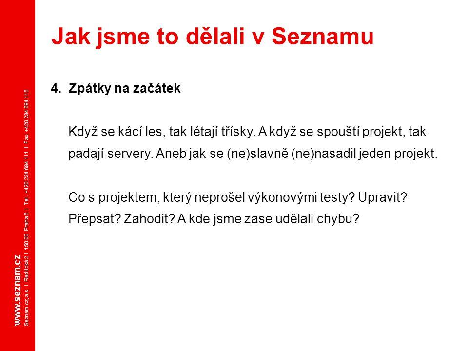 www.seznam.cz Seznam.cz, a.s. I Radlická 2 I 150 00 Praha 5 I Tel.: +420 234 694 111 I Fax: +420 234 694 115 4. Zpátky na začátek Když se kácí les, ta