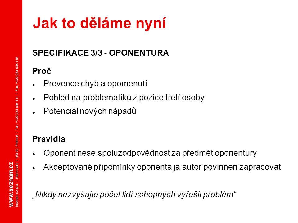 www.seznam.cz Seznam.cz, a.s. I Radlická 2 I 150 00 Praha 5 I Tel.: +420 234 694 111 I Fax: +420 234 694 115 SPECIFIKACE 3/3 - OPONENTURA Proč Prevenc