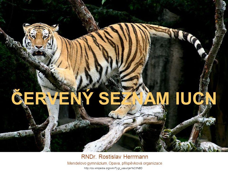 ČERVENÝ SEZNAM IUCN RNDr. Rostislav Herrmann Mendelovo gymnázium, Opava, příspěvková organizace http://cs.wikipedia.org/wiki/Tygr_ussurijsk%C3%BD