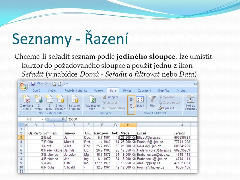 Seznamy - Řazení Chceme-li seřadit seznam podle jediného sloupce, lze umístit kurzor do požadovaného sloupce a použít jednu z ikon Seřadit (v nabídce Domů - Seřadit a filtrovat nebo Data).