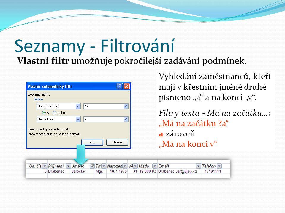 Seznamy - Filtrování Vlastní filtr umožňuje pokročilejší zadávání podmínek.