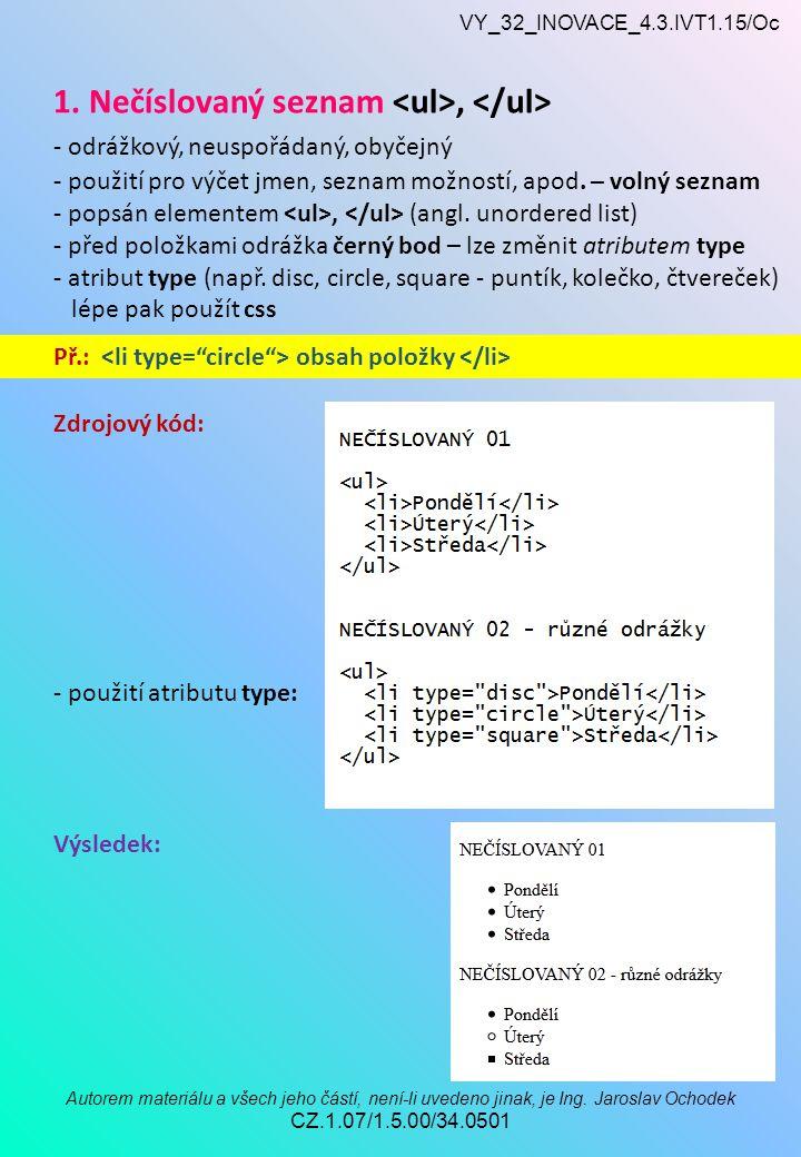 VY_32_INOVACE_4.3.IVT1.15/Oc Autorem materiálu a všech jeho částí, není-li uvedeno jinak, je Ing.