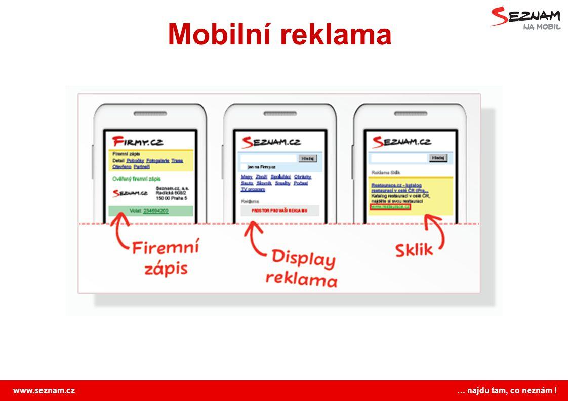 www.seznam.cz … najdu tam, co neznám ! Mobilní reklama