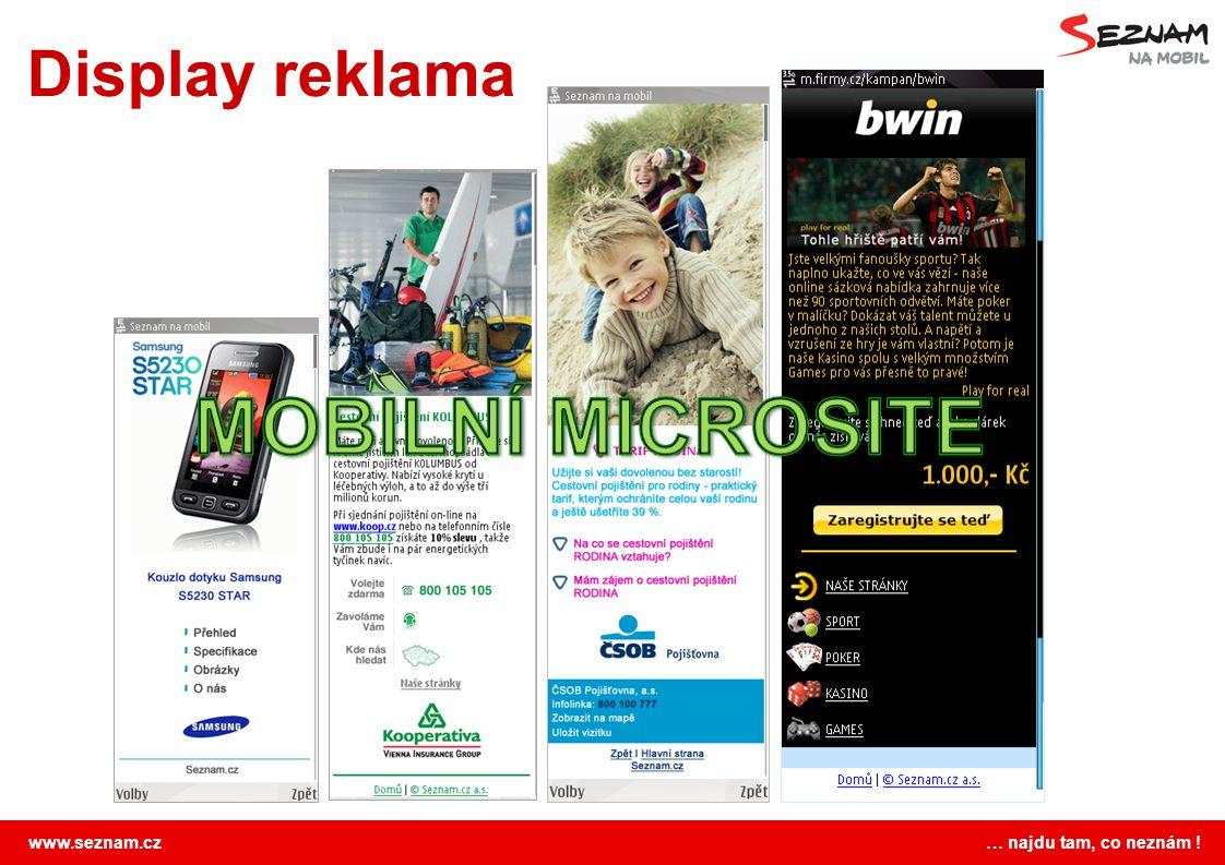 www.seznam.cz … najdu tam, co neznám ! Display reklama