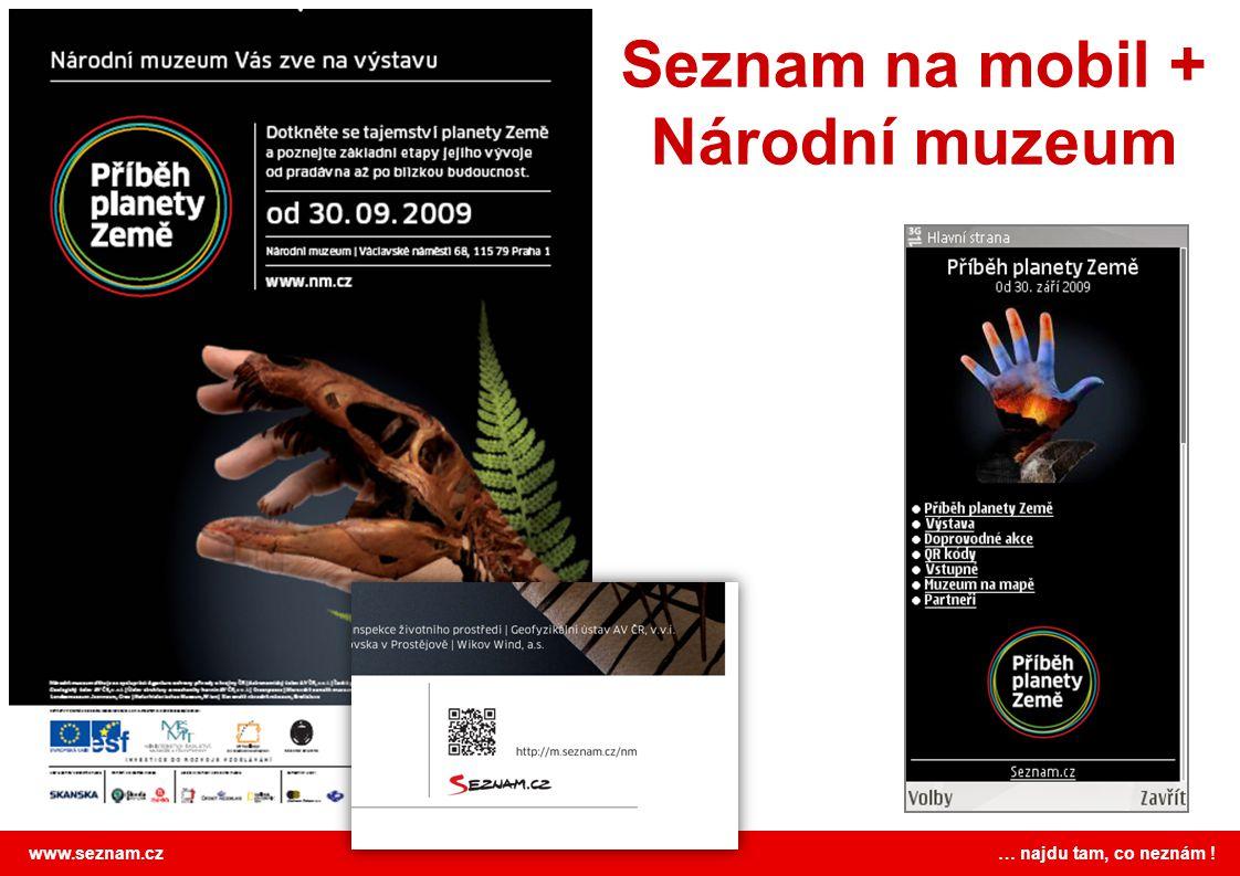 www.seznam.cz … najdu tam, co neznám ! Seznam na mobil + Národní muzeum