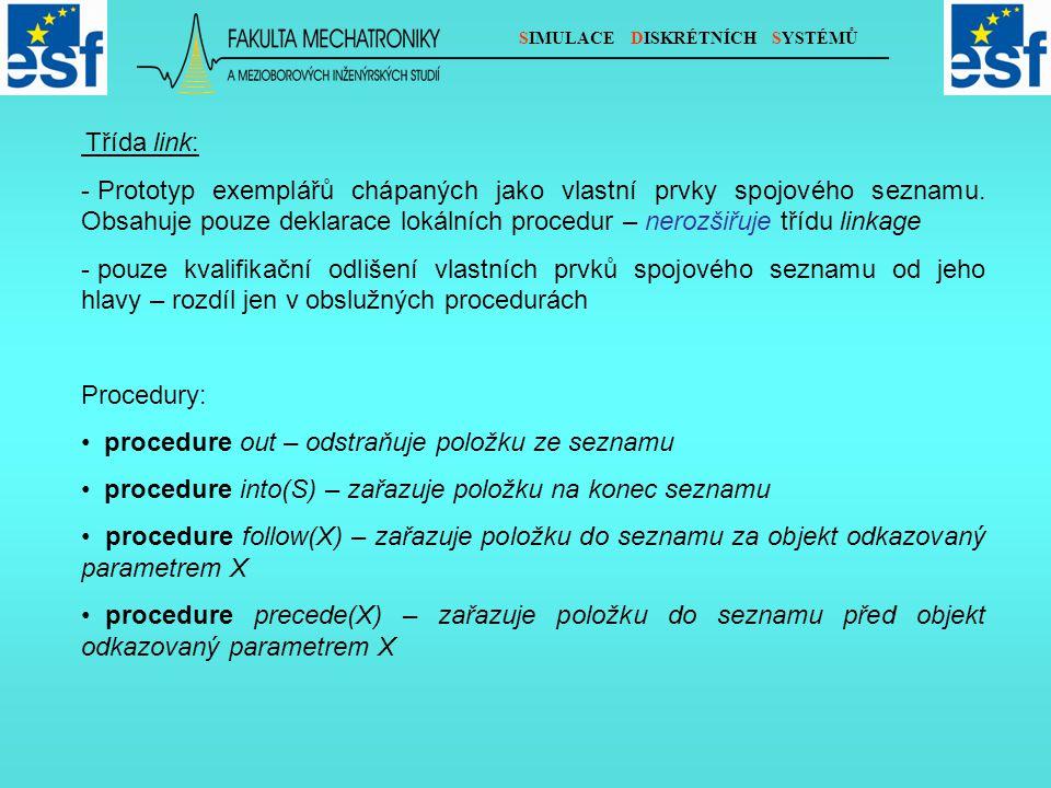 SIMULACE DISKRÉTNÍCH SYSTÉMŮ Třída link: - Prototyp exemplářů chápaných jako vlastní prvky spojového seznamu.