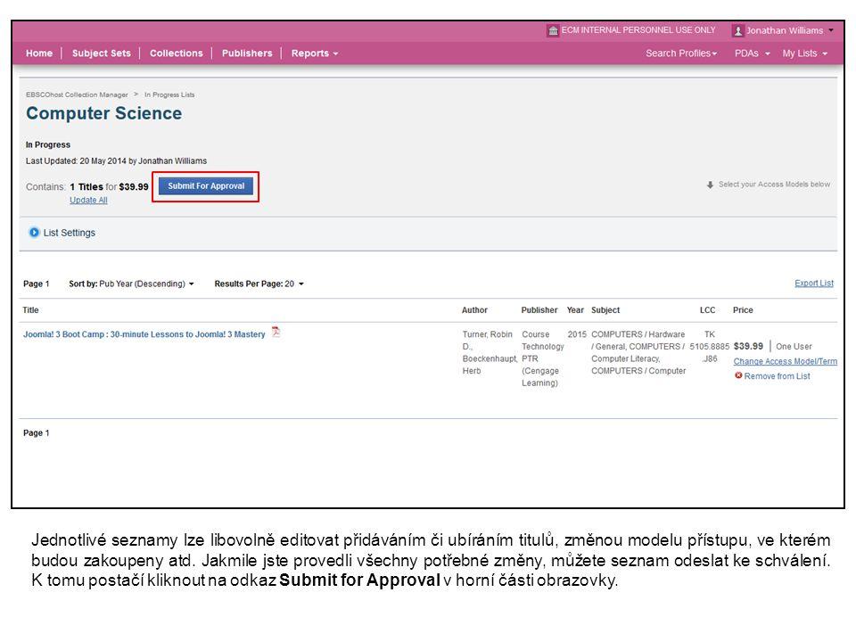 Jednotlivé seznamy lze libovolně editovat přidáváním či ubíráním titulů, změnou modelu přístupu, ve kterém budou zakoupeny atd.