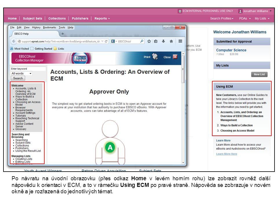 Po návratu na úvodní obrazovku (přes odkaz Home v levém horním rohu) lze zobrazit rovněž další nápovědu k orientaci v ECM, a to v rámečku Using ECM po pravé straně.