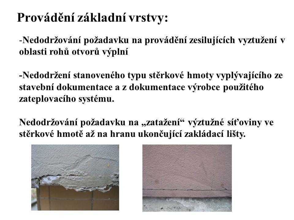SEZNAM PŘÍLOH Provádění základní vrstvy: -Nedodržování požadavku na provádění zesilujících vyztužení v oblasti rohů otvorů výplní -Nedodržení stanoven