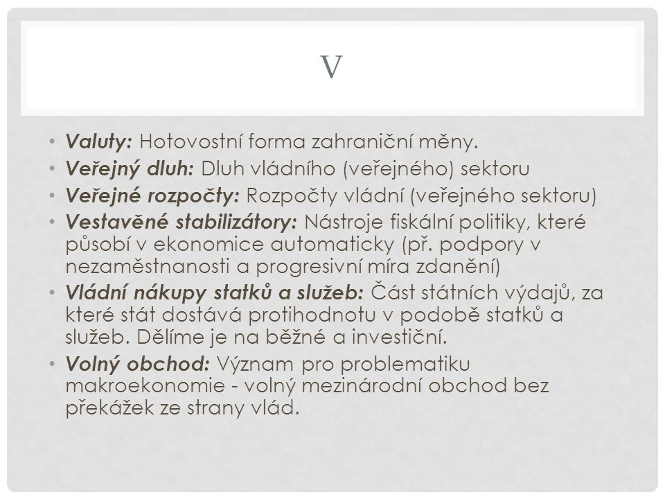V Valuty: Hotovostní forma zahraniční měny.