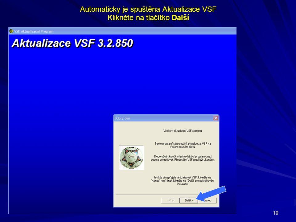 10 Automaticky je spuštěna Aktualizace VSF Klikněte na tlačítko Další