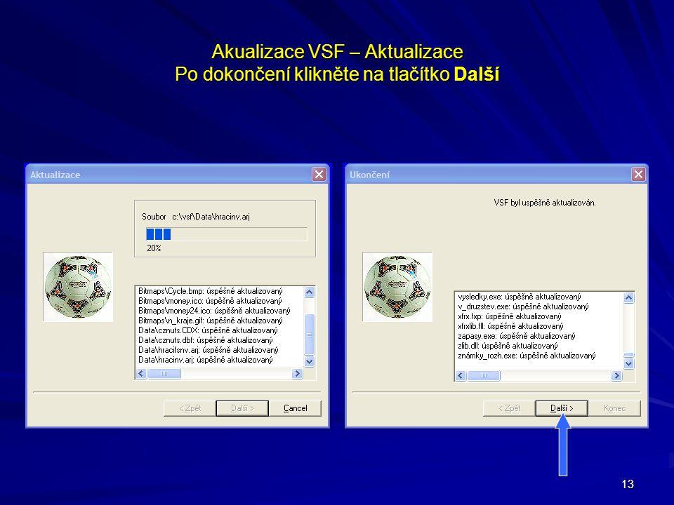 13 Akualizace VSF – Aktualizace Po dokončení klikněte na tlačítko Další
