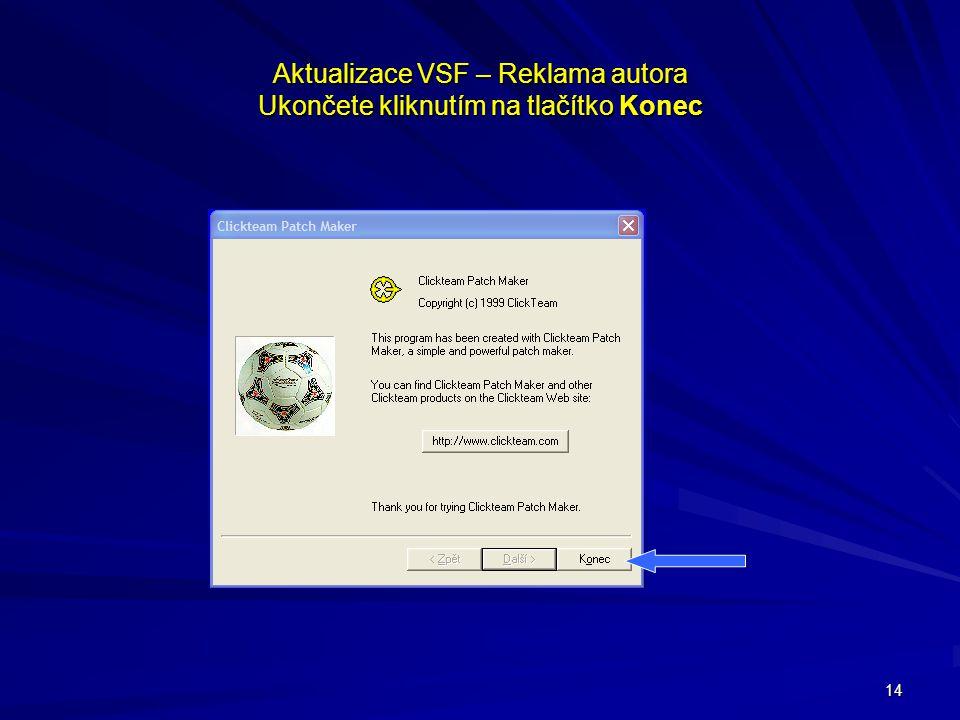 14 Aktualizace VSF – Reklama autora Ukončete kliknutím na tlačítko Konec
