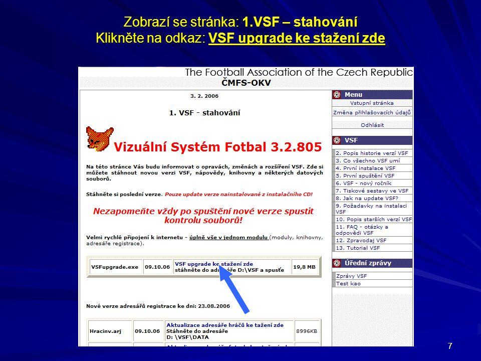 7 Zobrazí se stránka: 1.VSF – stahování Klikněte na odkaz: VSF upgrade ke stažení zde