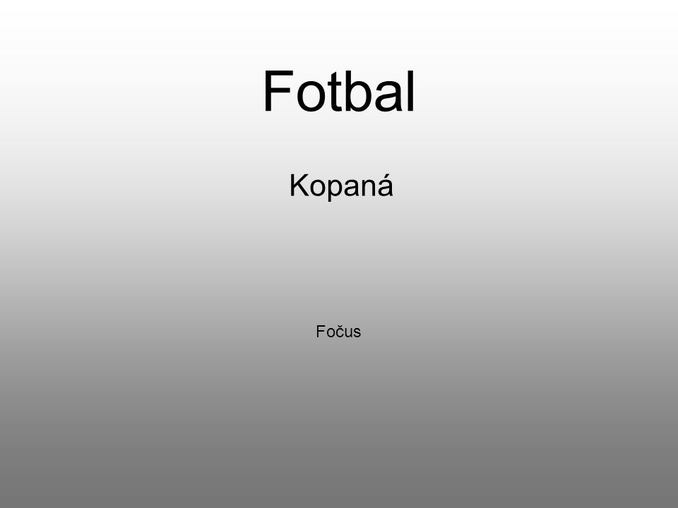 Fotbal Kopaná Fočus