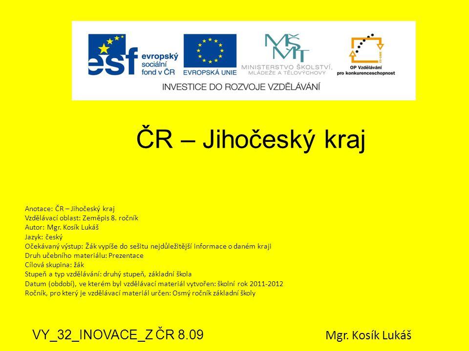 ČR – Jihočeský kraj VY_32_INOVACE_Z ČR 8.09 Mgr.