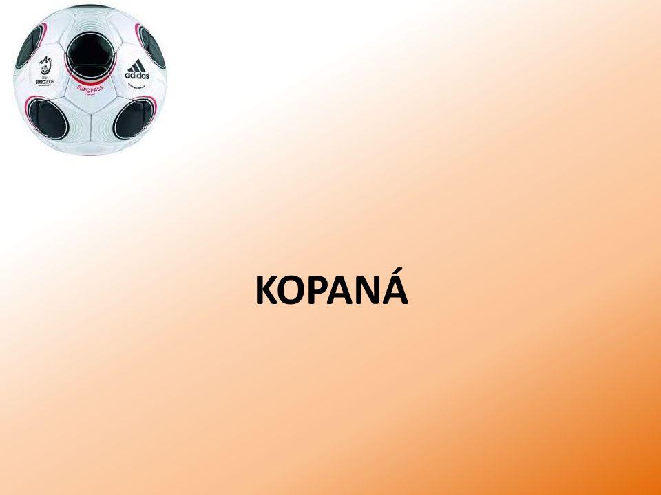 HISTORIE kopaná = fotbal (z anglického foot = noha, ball = míč) jedná se o nejpopulárnější kolektivní míčovou hru na světě smyslem hry je vstřelit soupeři gól – míč přejde celým svým objemem brankovou čáru v brance; vyhrává ten, kdo dá víc gólů fotbal se hraje hlavně nohama, ale ke hře lze využít kromě rukou kteroukoliv část těla