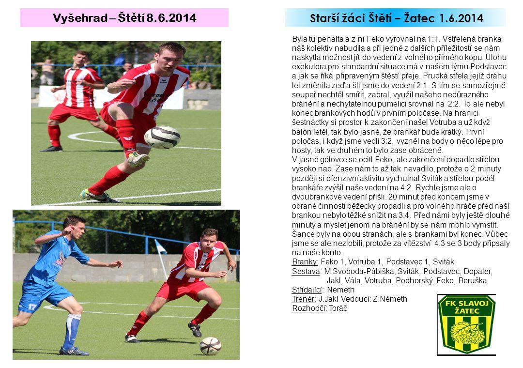 Starší žáci Štětí – Žatec 1.6.2014 Byla tu penalta a z ní Feko vyrovnal na 1:1. Vstřelená branka náš kolektiv nabudila a při jedné z dalších příležito