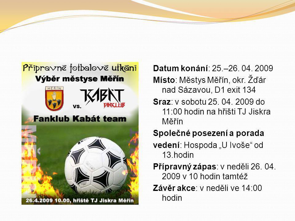 Datum konání: 25.–26. 04. 2009 Místo: Městys Měřín, okr.