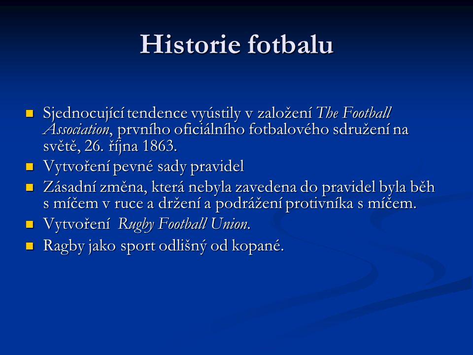 Historie fotbalu Sjednocující tendence vyústily v založení The Football Association, prvního oficiálního fotbalového sdružení na světě, 26.