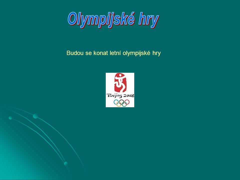 nejbližší letní olympijské hry (LOH 2008) se budou konat v termínu od 8.