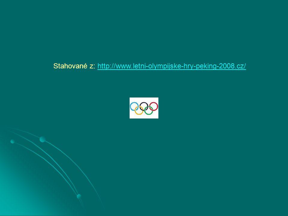 Stahované z: http://www.letni-olympijske-hry-peking-2008.cz/http://www.letni-olympijske-hry-peking-2008.cz/