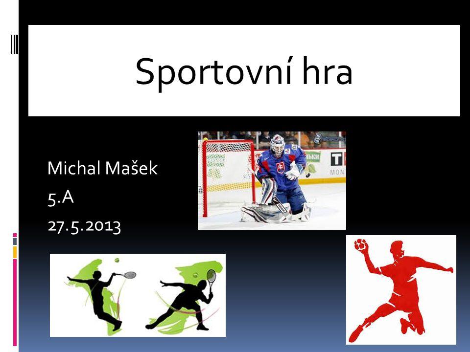 Sportovní hra Michal Mašek 5.A 27.5.2013