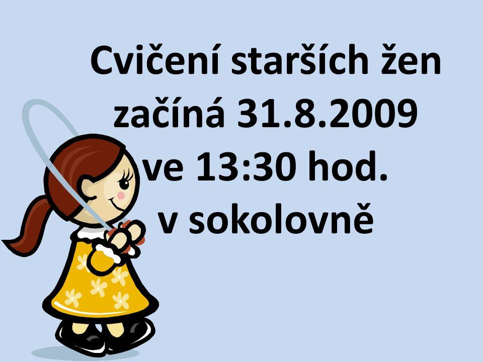 Cvičení starších žen začíná 31.8.2009 ve 13:30 hod. v sokolovně