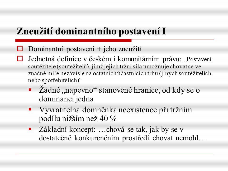 """Zneužití dominantního postavení I  Dominantní postavení + jeho zneužití  Jednotná definice v českém i komunitárním právu: """"Postavení soutěžitele (so"""