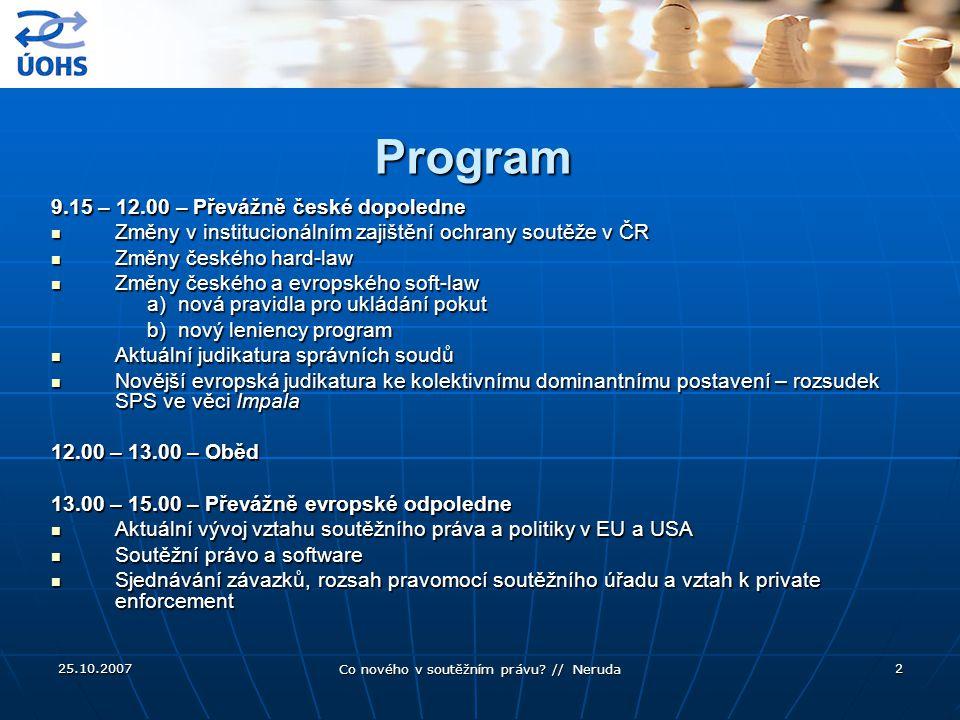 Převážně evropské odpoledne Co nového v soutěžním právu? Brno, 25. 10. 2007