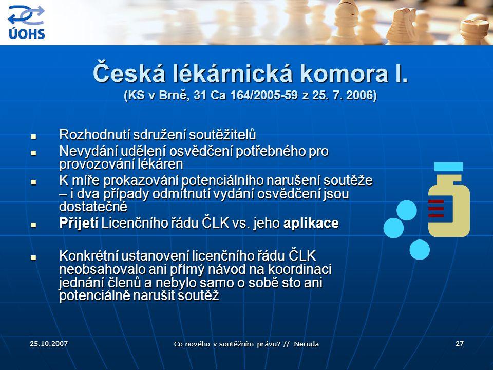 25.10.2007 Co nového v soutěžním právu.// Neruda 27 Česká lékárnická komora I.