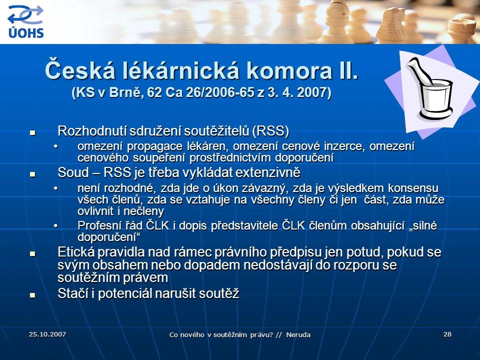 25.10.2007 Co nového v soutěžním právu.// Neruda 28 Česká lékárnická komora II.