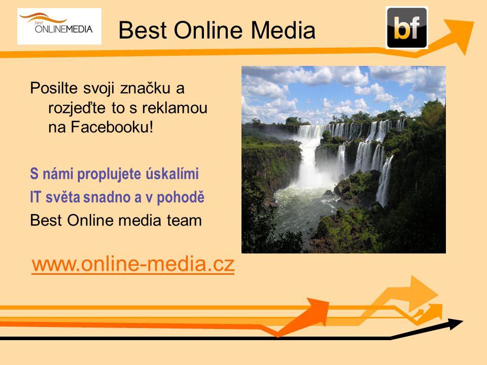 Best Online Media Posilte svoji značku a rozjeďte to s reklamou na Facebooku.