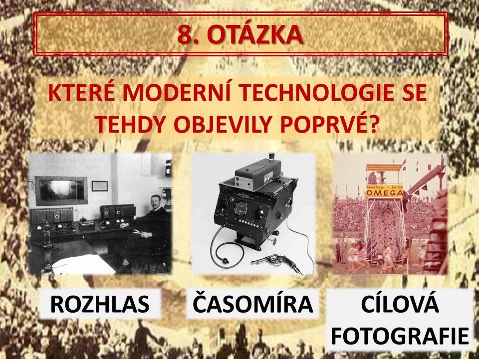 8. OTÁZKA KTERÉ MODERNÍ TECHNOLOGIE SE TEHDY OBJEVILY POPRVÉ? ROZHLASČASOMÍRACÍLOVÁ FOTOGRAFIE