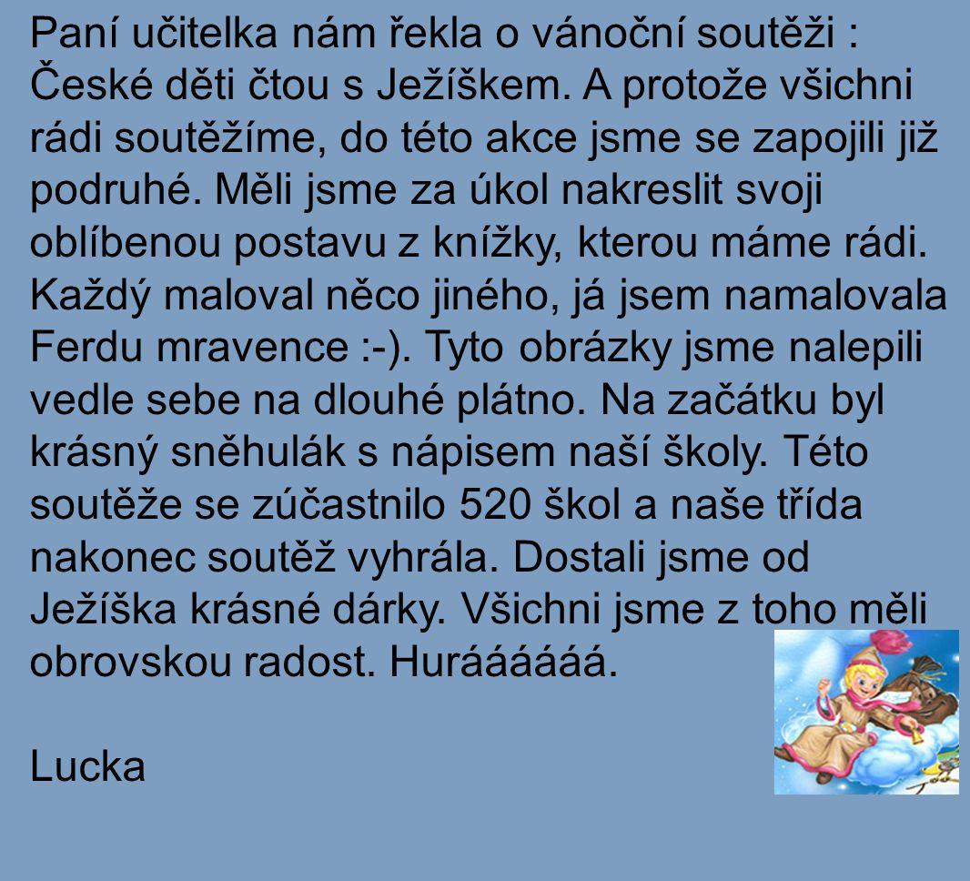 Paní učitelka nám řekla o vánoční soutěži : České děti čtou s Ježíškem.