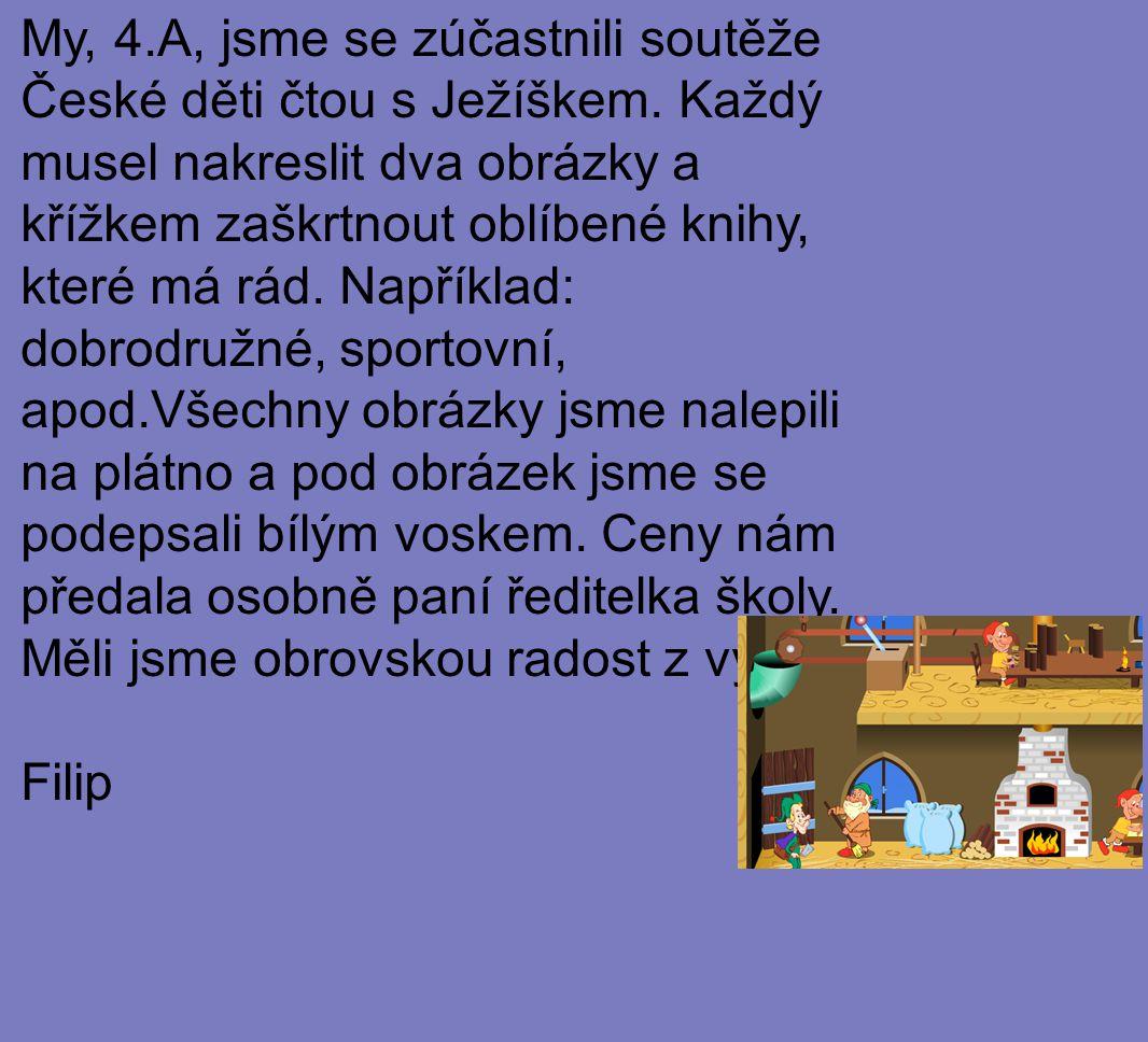 My, 4.A, jsme se zúčastnili soutěže České děti čtou s Ježíškem.