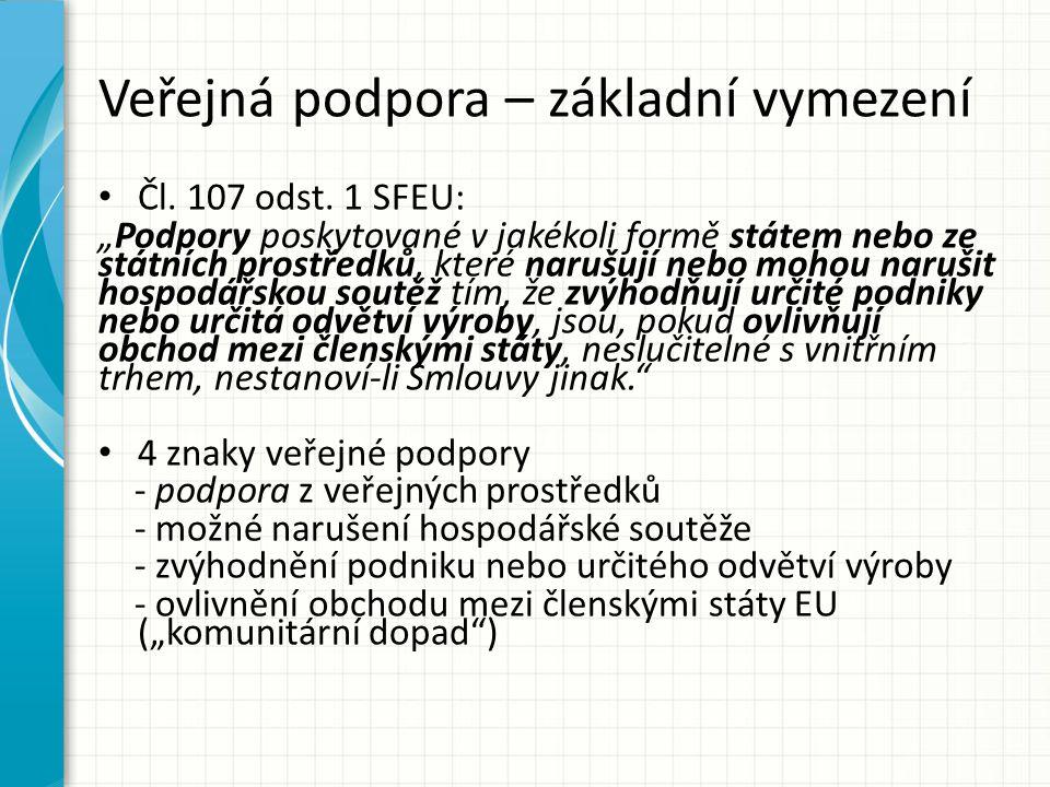 """Veřejná podpora – základní vymezení Čl. 107 odst. 1 SFEU: """"Podpory poskytované v jakékoli formě státem nebo ze státních prostředků, které narušují neb"""