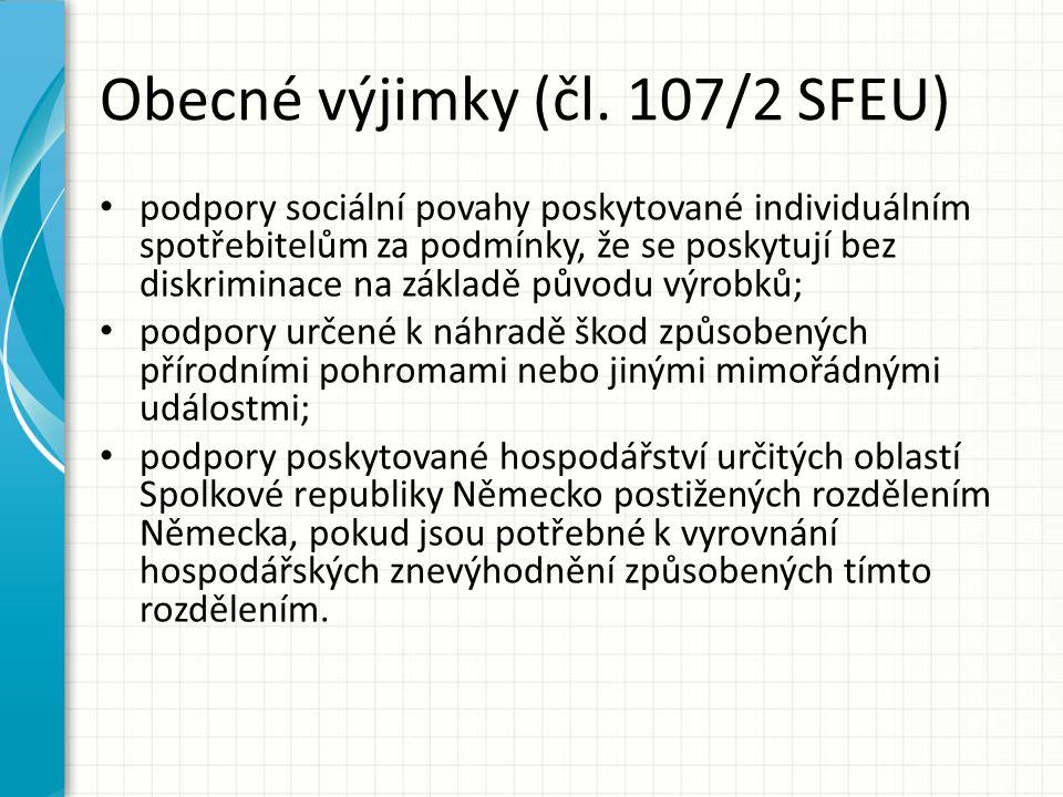 Obecné výjimky (čl. 107/2 SFEU) podpory sociální povahy poskytované individuálním spotřebitelům za podmínky, že se poskytují bez diskriminace na zákla