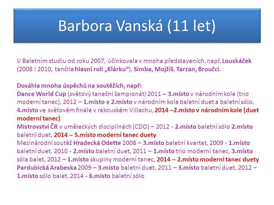 """V Baletním studiu od roku 2007, účinkovala v mnoha představeních, např. Louskáček (2008 i 2010, tančila hlavní roli """"Klárku""""), Simba, Mojžíš, Tarzan,"""