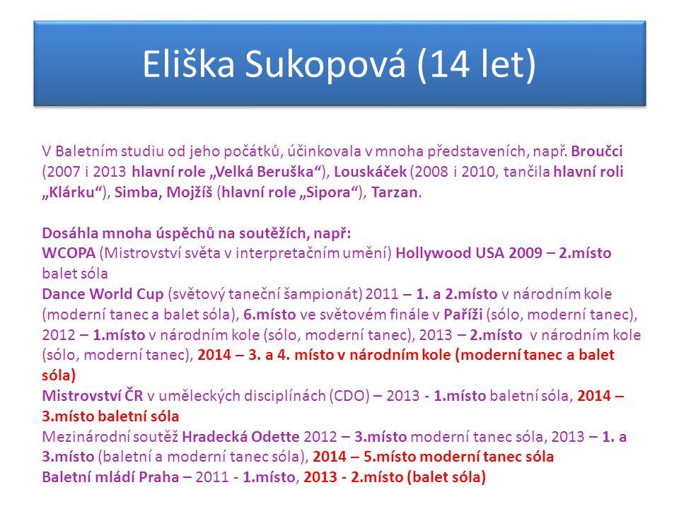"""V Baletním studiu od jeho počátků, účinkovala v mnoha představeních, např. Broučci (2007 i 2013 hlavní role """"Velká Beruška""""), Louskáček (2008 i 2010,"""