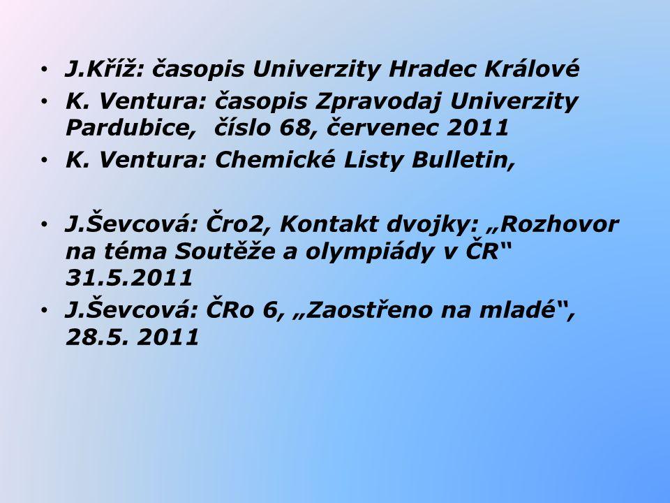 J.Kříž: časopis Univerzity Hradec Králové K. Ventura: časopis Zpravodaj Univerzity Pardubice, číslo 68, červenec 2011 K. Ventura: Chemické Listy Bulle