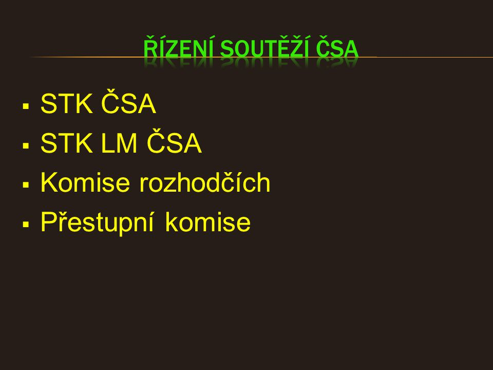  STK ČSA  STK LM ČSA  Komise rozhodčích  Přestupní komise