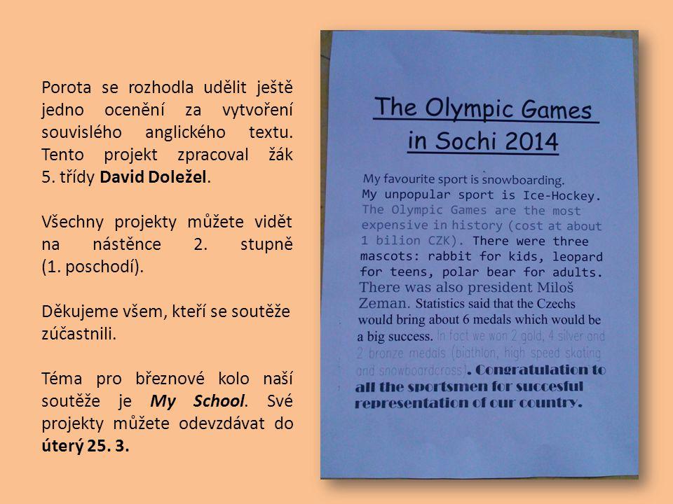 Porota se rozhodla udělit ještě jedno ocenění za vytvoření souvislého anglického textu. Tento projekt zpracoval žák 5. třídy David Doležel. Všechny pr