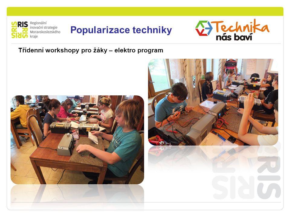 Podpora podnikání v Moravskoslezském kraji Popularizace techniky Třídenní workshopy pro žáky – elektro program