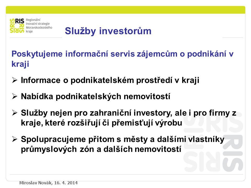 Podpora podnikání v Moravskoslezském kraji Miroslav Novák, 16.