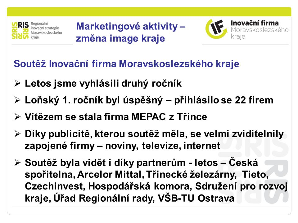 Podpora podnikání v Moravskoslezském kraji Soutěž Inovační firma Moravskoslezského kraje  Letos jsme vyhlásili druhý ročník  Loňský 1.